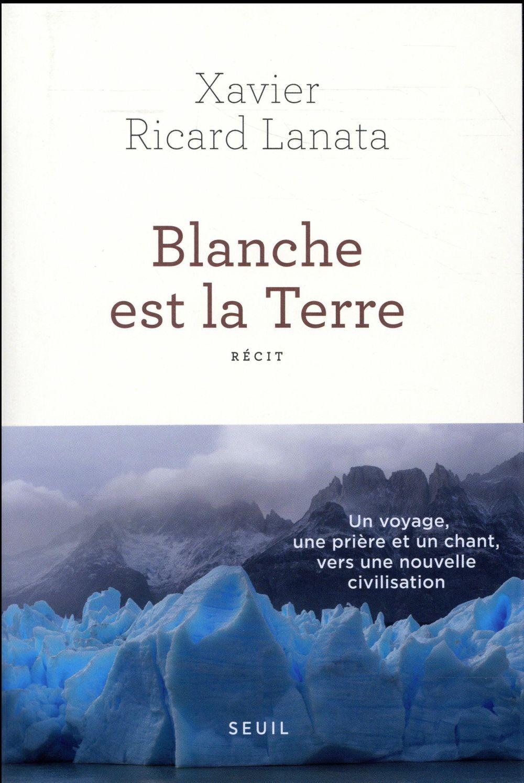 BLANCHE EST LA TERRE