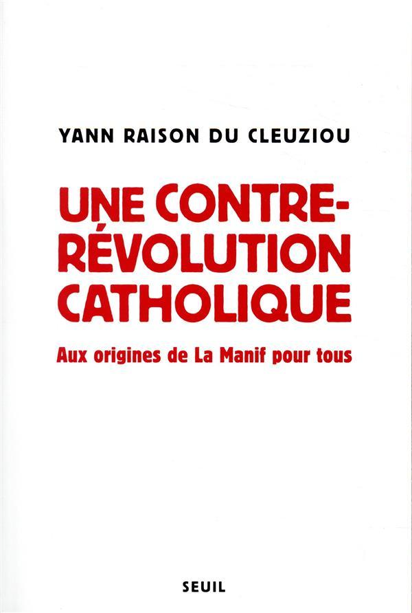 UNE CONTRE-REVOLUTION CATHOLIQUE RAISON DU CLEUZIOU Y SEUIL