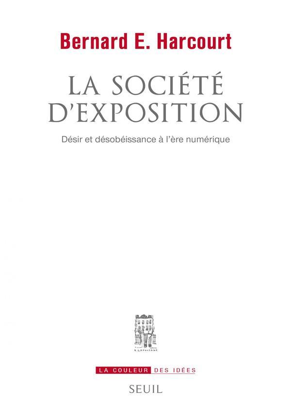 LA SOCIETE D'EXPOSITION  -  DESIR ET DESOBEISSANCE A L'ERE NUMERIQUE