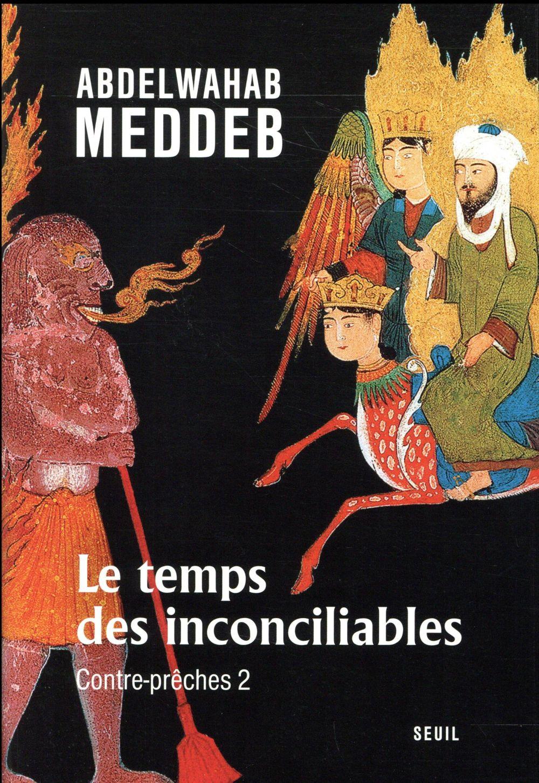 LE TEMPS DES INCONCILIABLES - CONTRE-PRECHES 2