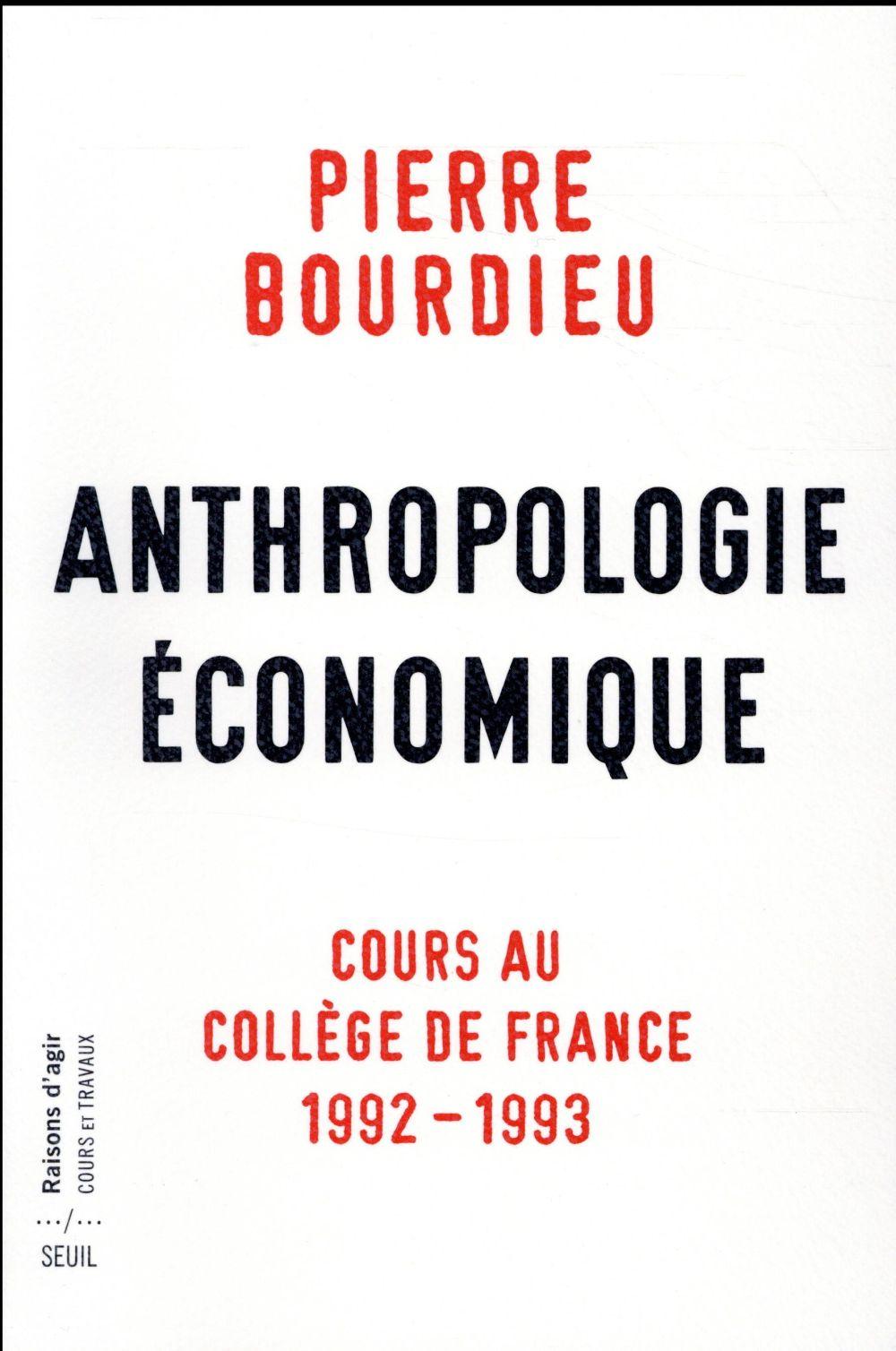 ANTHROPOLOGIE ECONOMIQUE - COURS AU COLLEGE DE FRANCE 1992-1993