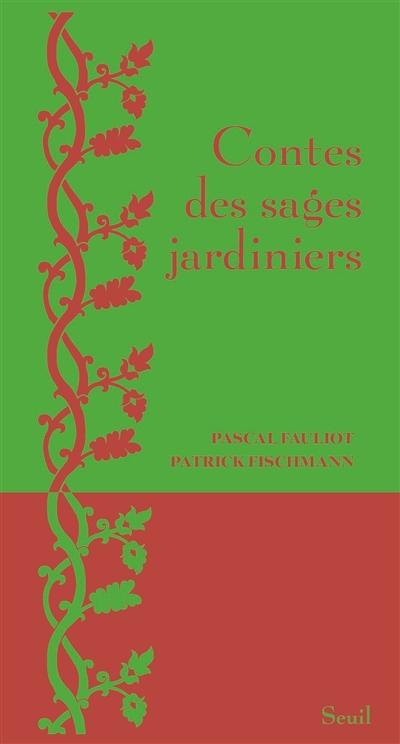 CONTES DES SAGES JARDINIERS FISCHMANN/FAULIOT SEUIL