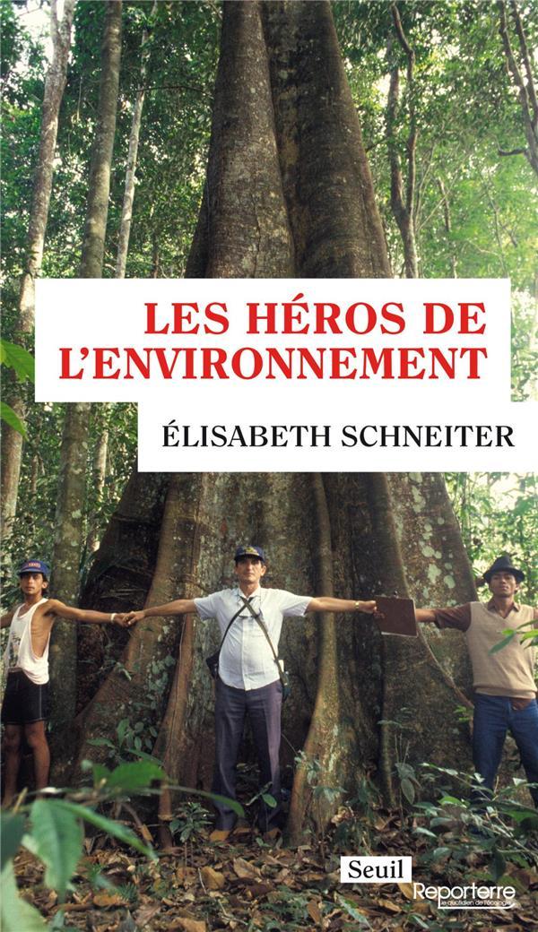 LES HEROS DE L'ENVIRONNEMENT SCHNEITER ELISABETH SEUIL