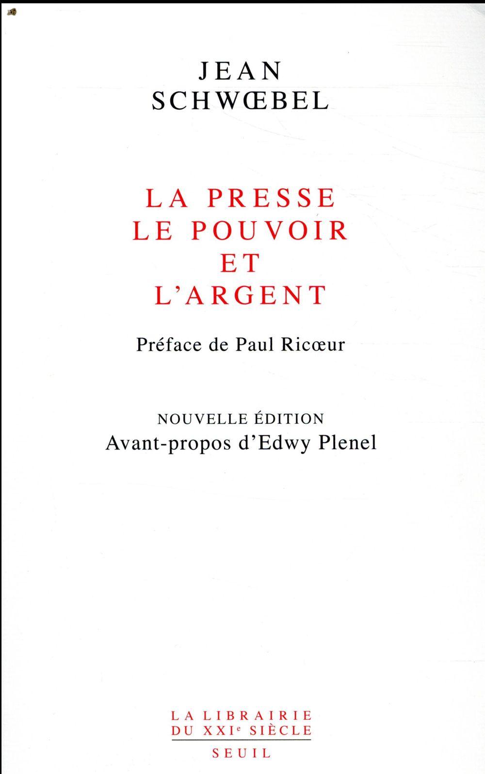 LA PRESSE, LE POUVOIR ET L'ARGENT (NOUVELLE EDITION)
