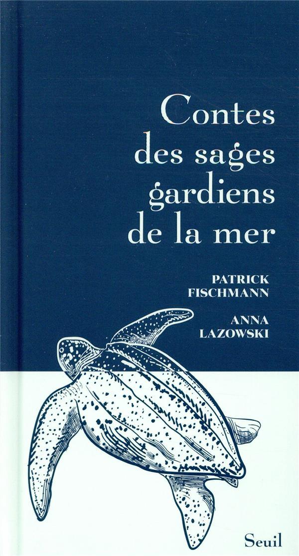 CONTES DES SAGES GARDIENS DE LA MER FISCHMANN/LAZOWSKI SEUIL