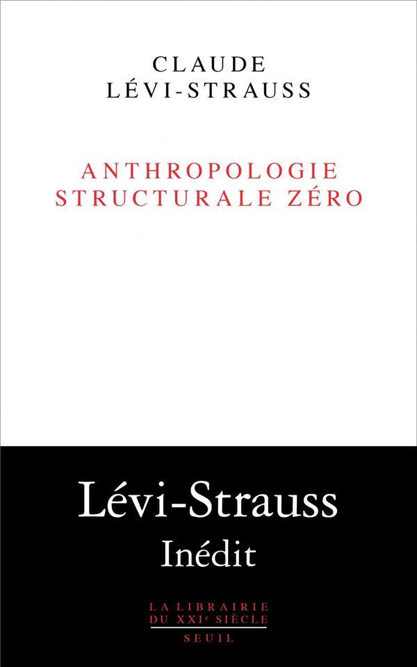 ANTHROPOLOGIE STRUCTURALE ZERO