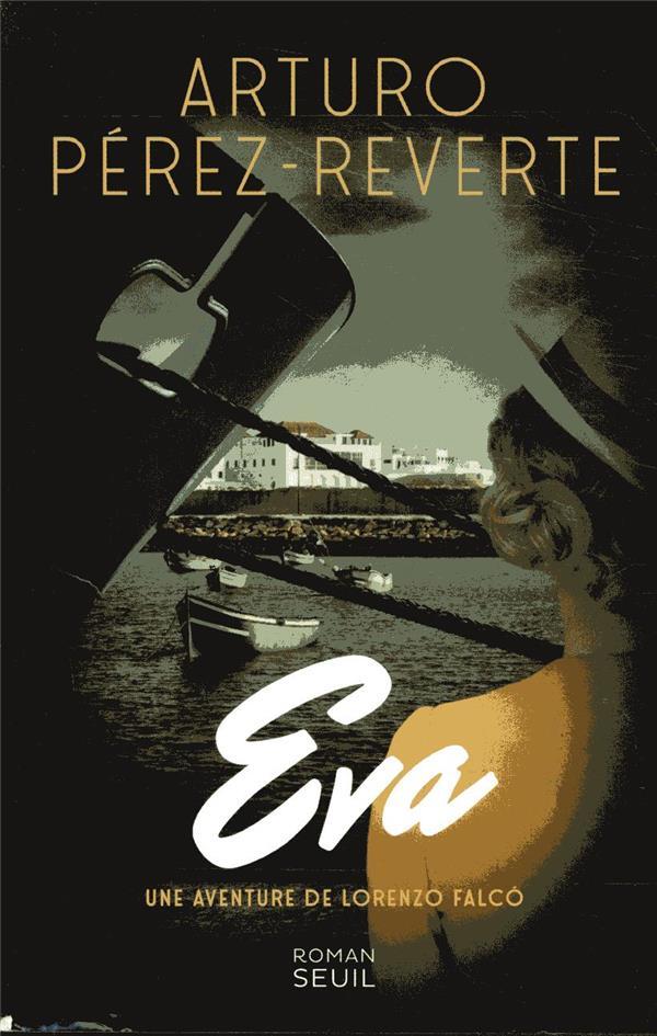EVA  -  UNE AVENTURE DE LORENZO FALCO ARTURO PEREZ-REVERTE SEUIL
