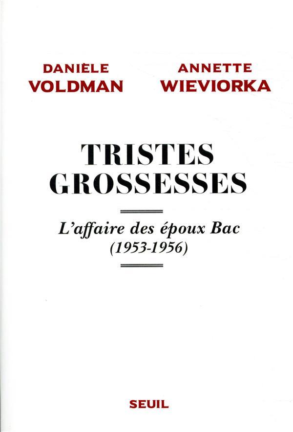 TRISTES GROSSESSES - L'AFFAIRE DES EPOUX BAC (1953-1956)