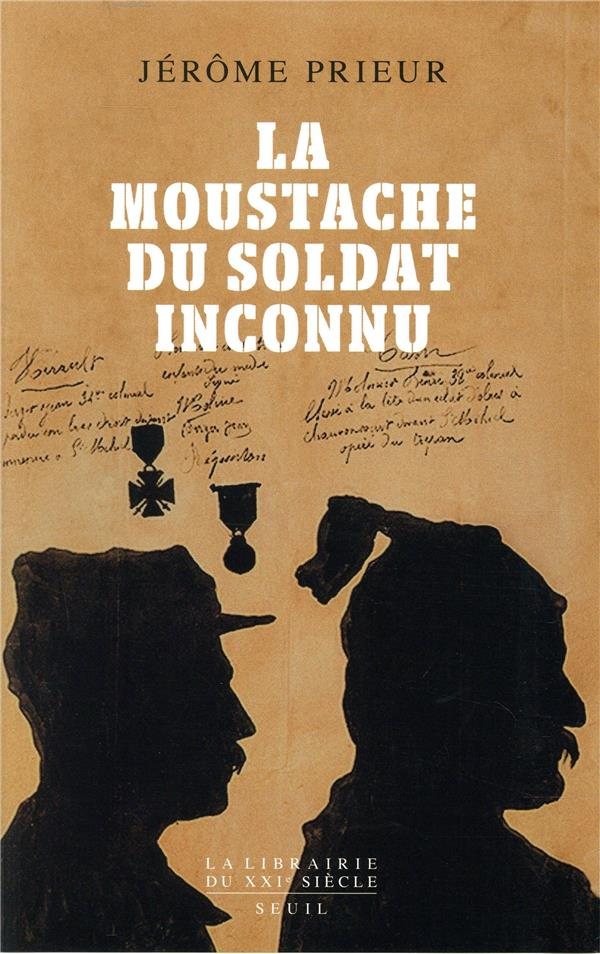 LA MOUSTACHE DU SOLDAT INCONNU  SEUIL