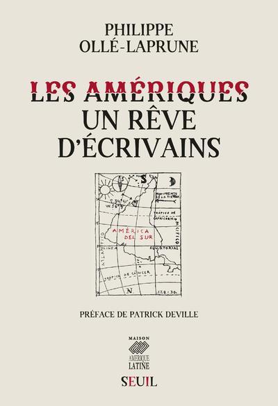 LES AMERIQUES - UN REVE D'ECRIVAINS