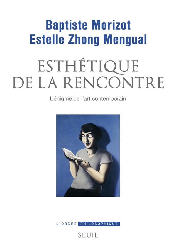 ESTHETIQUE DE LA RENCONTRE - L-ENIGME DE L-ART CONTEMPORAIN