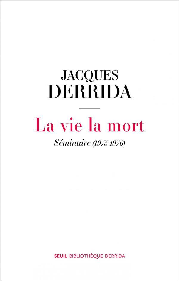 LA VIE LA MORT DERRIDA JACQUES SEUIL