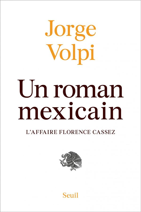 UN ROMAN MEXICAIN VOLPI JORGE SEUIL