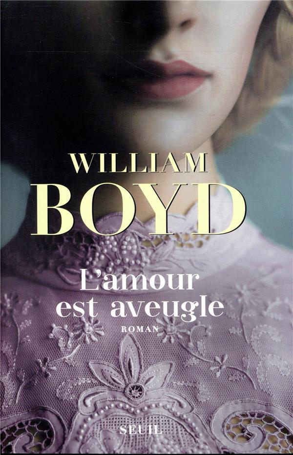 L'AMOUR EST AVEUGLE BOYD WILLIAM SEUIL