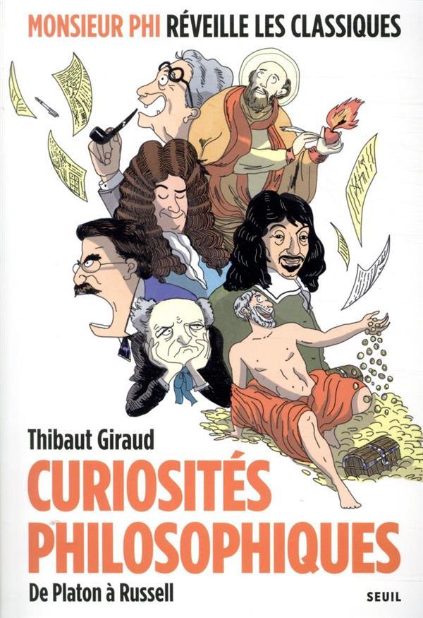 CURIOSITES PHILOSOPHIQUES  -  DE PLATON A RUSSELL GIRAUD THIBAUT SEUIL
