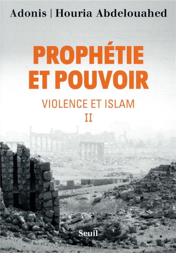 PROPHETIE ET POUVOIR - TOME 2 ADONIS/ABDELOUAHED SEUIL