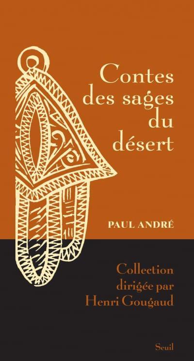 CONTES DES SAGES DU DESERT ANDRE PAUL SEUIL