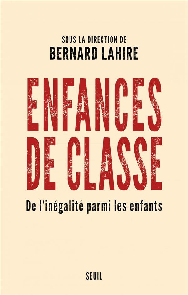 ENFANCES DE CLASSE  -  DE L'INEGALITE PARMI LES ENFANTS COLLECTIF SEUIL