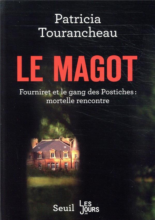 LE MAGOT - FOURNIRET ET LE GANG DES POSTICHES : MORTELLE RENCONTRE  SEUIL
