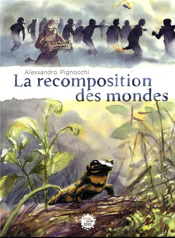 LA RECOMPOSITION DES MONDES PIGNOCCHI ALESSANDRO SEUIL