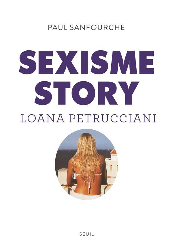 SEXISME STORY. LOANA PETRUCCIANI