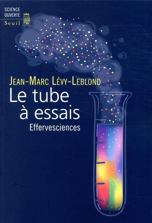 LE TUBE A ESSAIS  -  EFFERVESCIENCES