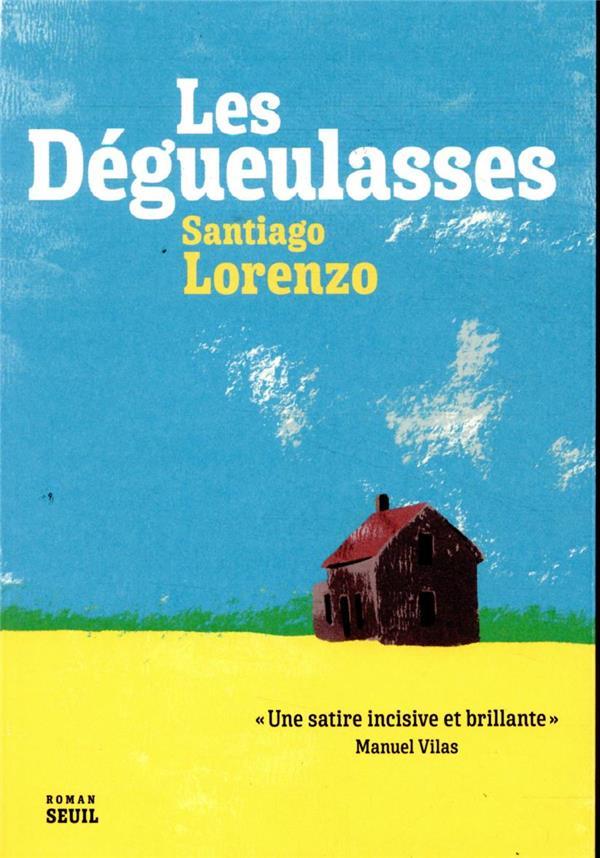 LES DEGUEULASSES LORENZO, SANTIAGO SEUIL