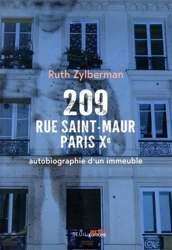 209 RUE SAINT-MAUR, PARIS XE  -  AUTOBIOGRAPHIE D'UN IMMEUBLE