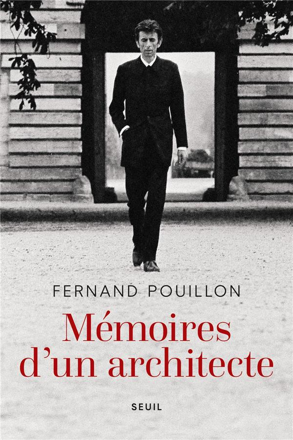 Memoires D'un Architecte POUILLON FERNAND SEUIL