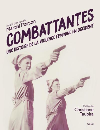COMBATTANTES  -  UNE HISTOIRE DE LA VIOLENCE FEMININE EN OCCIDENT