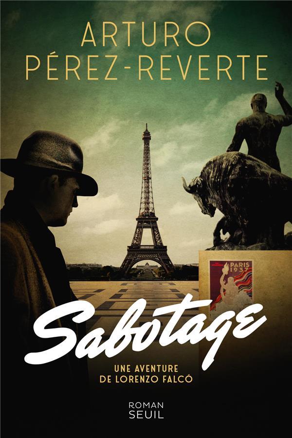 SABOTAGE - UNE AVENTURE DE LORENZO FALCO ARTURO PEREZ-REVERTE SEUIL