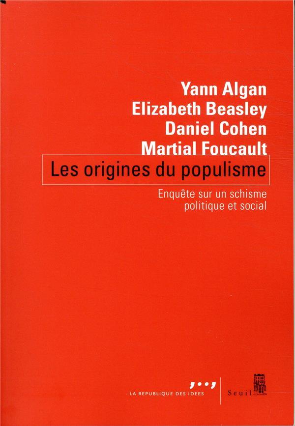 LES ORIGINES DU POPULISME  -  ENQUETE SUR UN SCHISME POLITIQUE ET SOCIAL ALGAN/BEASLEY/COHEN SEUIL