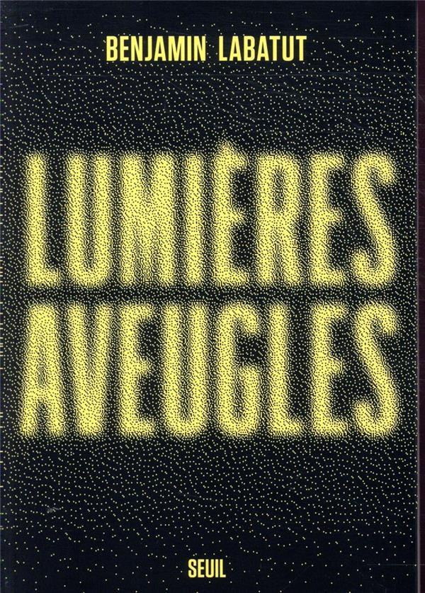 LUMIERES AVEUGLES