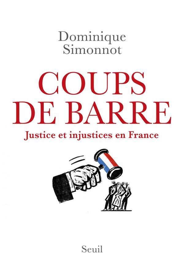 COUPS DE BARRE     JUSTICE ET INJUSTICES EN FRANCE