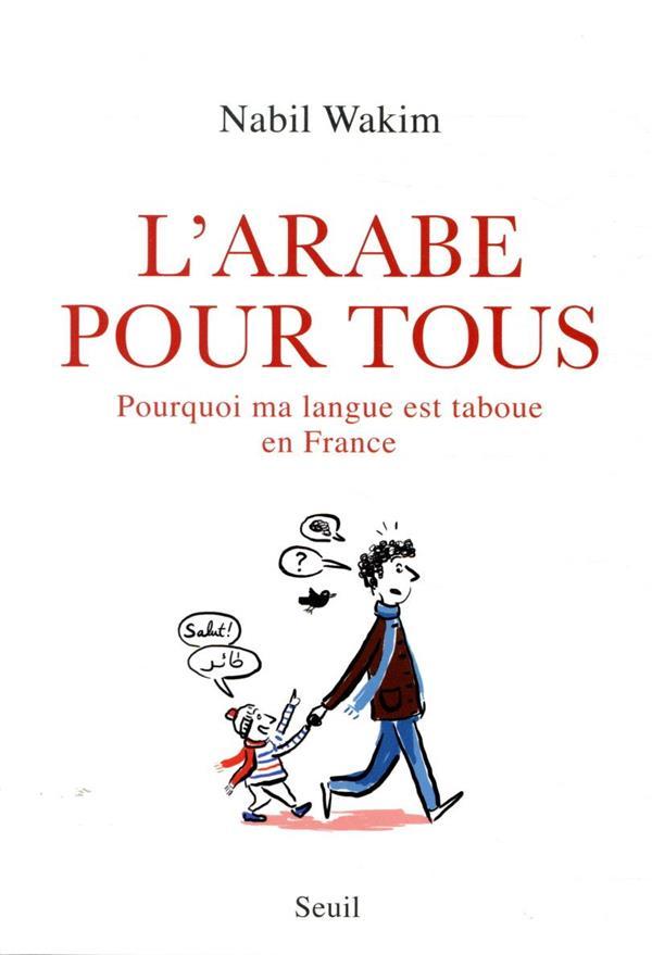 L-ARABE POUR TOUS. POURQUOI MA LANGUE EST T ABOUE EN FRANCE