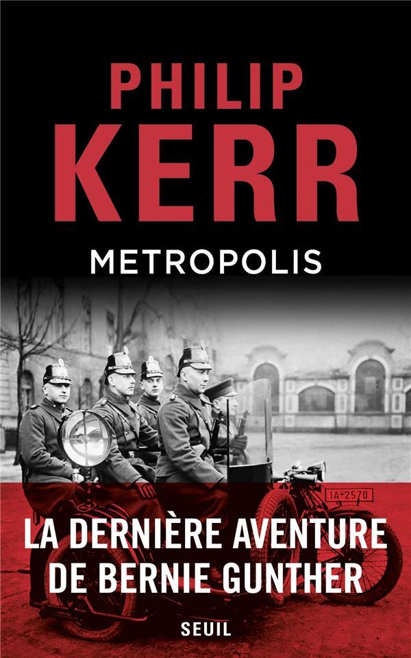 METROPOLIS  -  LA DERNIERE AVENTURE DE BERNIE GUNTHER KERR, PHILIP SEUIL