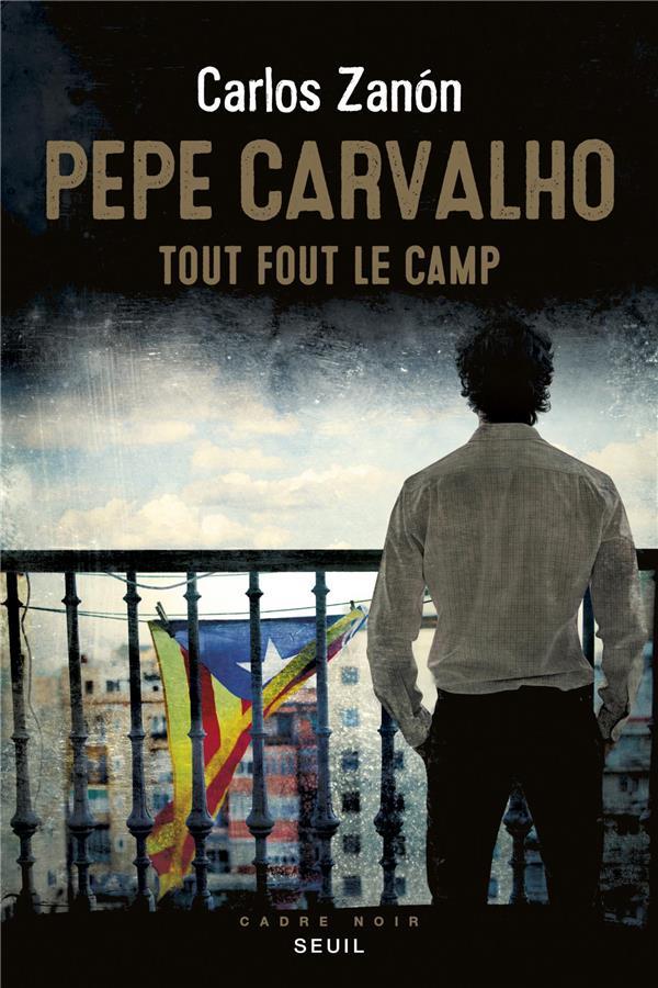 PEPE CARVALHO     TOUT FOUT LE CAMP