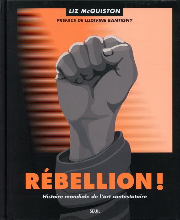 REBELLION ! HISTOIRE MONDIALE DE L'ART CONTESTATAIRE