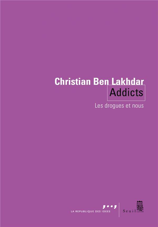 ADDICTS  -  LES DROGUES ET NOUS