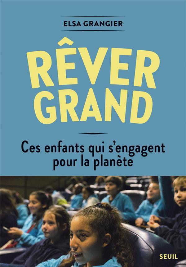 REVER GRAND     CES ENFANTS QUI S'ENGAGENT POUR LA PLANETE