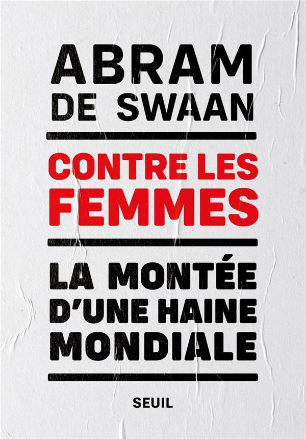 CONTRE LES FEMMES. LA MONTEE D-UNE HAINE MONDIALE
