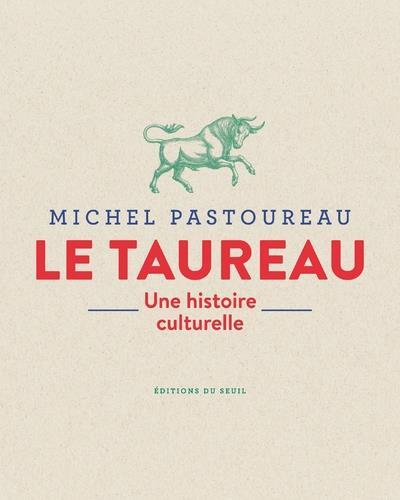 LE TAUREAU  -  UNE HISTOIRE CULTURELLE