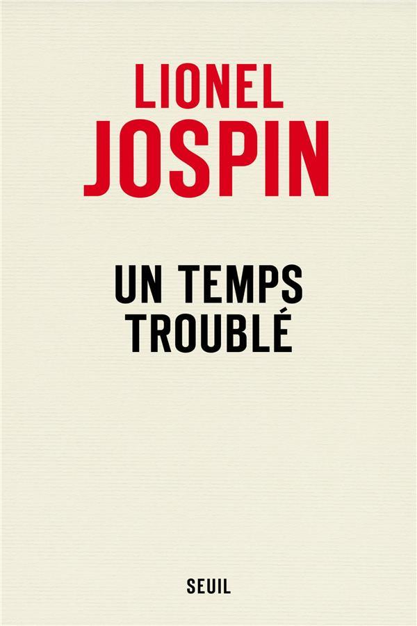 JOSPIN, LIONEL - UN TEMPS TROUBLE