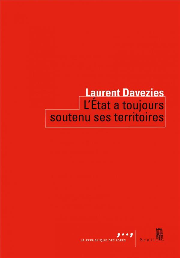 L'ETAT A TOUJOURS SOUTENU SES TERRITOIRES