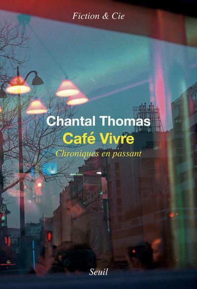 CAFE VIVRE  -  CHRONIQUES EN PASSANT