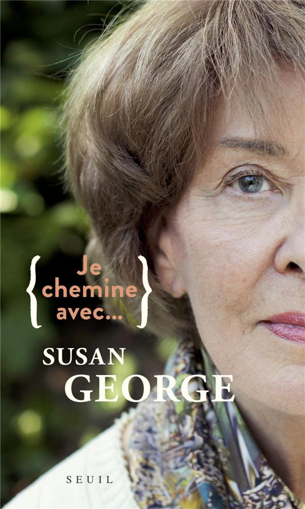 JE CHEMINE AVEC... SUSAN GEORGE
