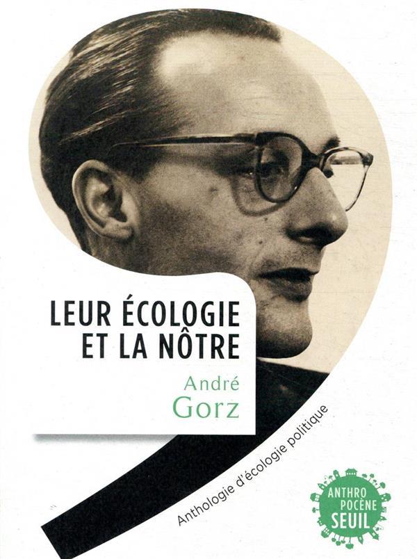 LEUR ECOLOGIE ET LA NOTRE  -  ANTHOLOGIE D'ECOLOGIE POLITIQUE