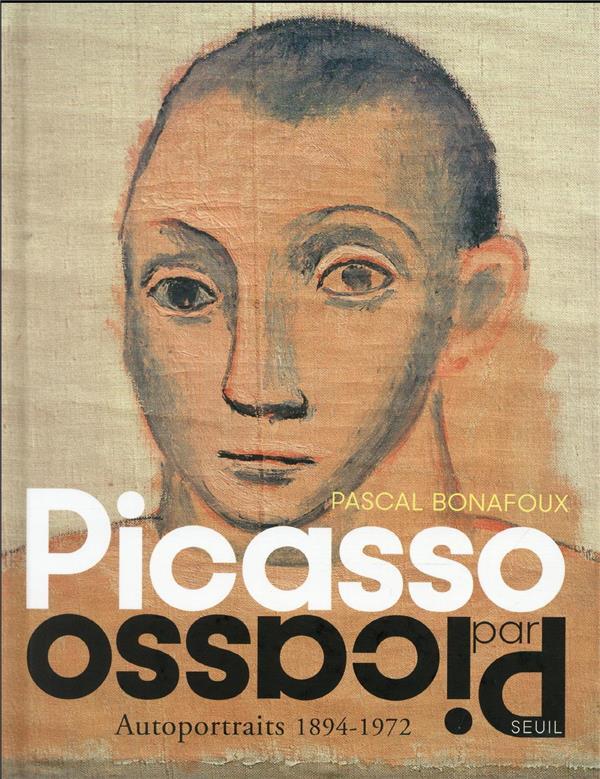 PICASSO PAR PICASSO AUTOPORTRAITS 1894-1972