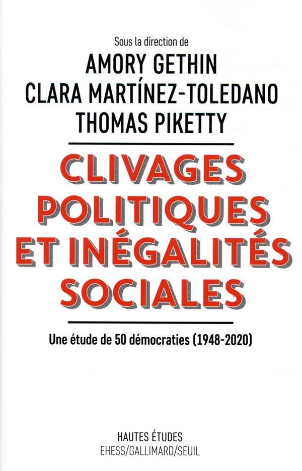CLIVAGES POLITIQUES ET INEGALITES SOCIALES  -  UNE ETUDE DE 50 DEMOCRATIES (1948-2020) GETHIN AMORY SEUIL