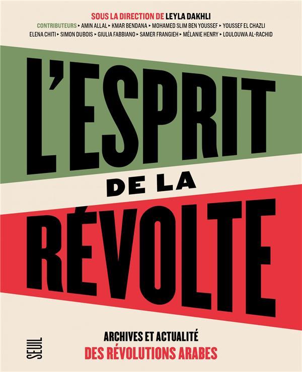 L'ESPRIT DE LA REVOLTE  -  ARCHIVES ET ACTUALITE DES REVOLUTIONS ARABES